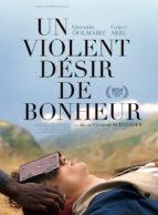 Affiche du film UN VIOLENT DÉSIR DE BONHEUR