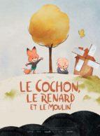 Affiche du film LE COCHON, LE RENARD ET LE MOULIN