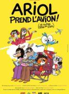 Affiche du film ARIOL PREND L'AVION (ET AUTRES TÊTES EN L'AIR)