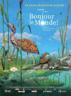 Affiche du film BONJOUR LE MONDE !