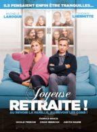 Affiche du film JOYEUSE RETRAITE !