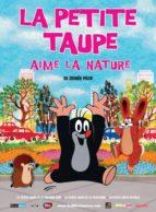 Affiche du film LA PETITE TAUPE AIME LA NATURE