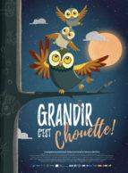Affiche du film GRANDIR C'EST CHOUETTE !
